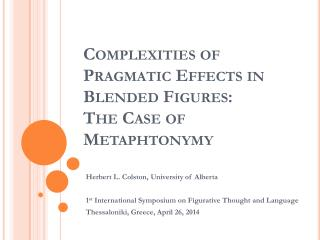 Complexities of Pragmatic Effects in Blended Figures:   The Case of  Metaphtonymy