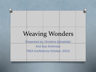 Weaving Wonders