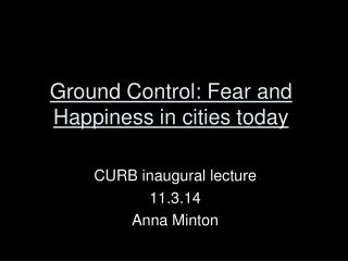 Ground Control: Fear and Happiness in cities today