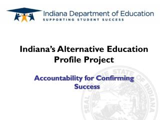 Indiana s Alternative Education Profile Project