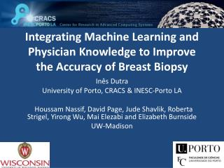 Integrating Machine Learning and Physician Knowledge to Improve the Accuracy of Breast Biopsy