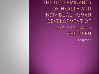 The determinants of health and individual human development of Australian's children