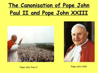 The Canonisation of Pope John Paul II and Pope John XXIII