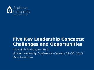 Five Key Leadership Concepts: Challenges and Opportunities