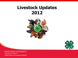 Livestock Updates 2012