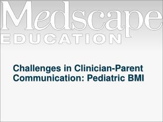 Challenges in Clinician-Parent Communication: Pediatric BMI