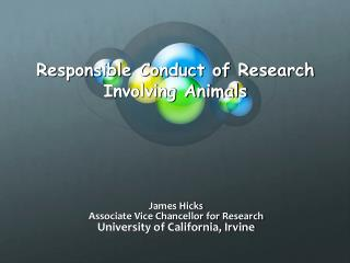 Responsible Conduct of Research   Involving Animals