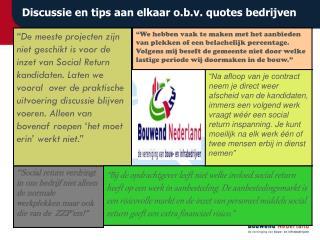 Discussie en tips aan elkaar o.b.v.  quotes  bedrijven