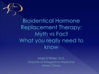 The two main principles of Bio-identical Hormone Therapy  ( BHRT):
