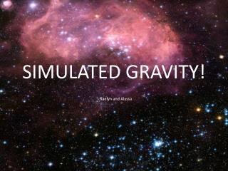 SIMULATED GRAVITY!