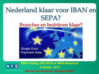 Nederland klaar voor IBAN en SEPA? Branches en bedrijven klaar?