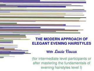 THE MODERN APPROACH OF ELEGANT EVENING HAIRSTYLES With Lucie Vacca