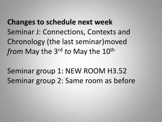 Changes to schedule next week