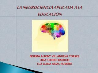 LA NEUROCIENCIA APLICADA A LA EDUCACIÓN