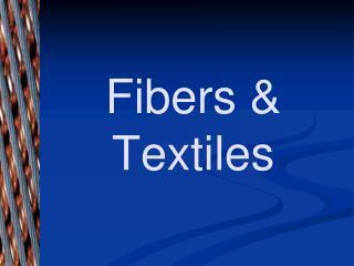 Fibers & Textiles