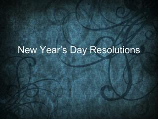 New Year's Day Resolutions