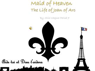 Maid of Heaven The Life of Joan of Arc
