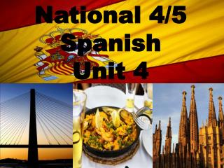 National 4/5 Spanish Unit 4
