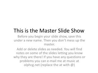 This is the Master Slide Show