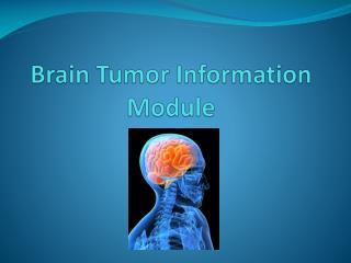 Brain Tumor Information Module