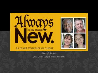 Bishop's Report 2013 Grand Canyon Synod Assembly