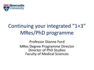 "Continuing your integrated ""1+3""  MRes /PhD programme"