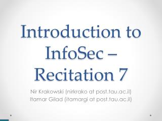 Introduction to InfoSec –  Recitation 7