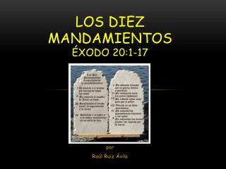 LOS DIEZ MANDAMIENTOS Éxodo 20:1-17