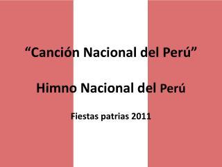 """""""Canción  Nacional del  Perú"""" Himno Nacional del  Perú"""