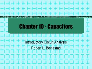 Chapter 10 - Capacitors
