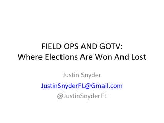 FIELD OPS AND GOTV:  Where Elections Are Won And Lost