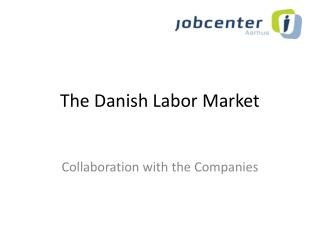 The Danish Labor Market