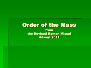 Order of the Mass from the Revised Roman  Missal Advent 2011