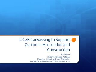 UC2B Canvassing to Support Customer Acquisition and Construction