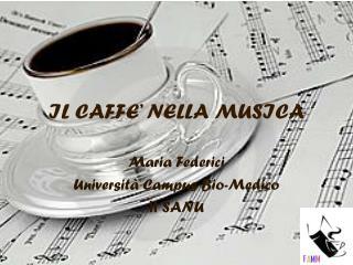 IL CAFFE� NELLA MUSICA