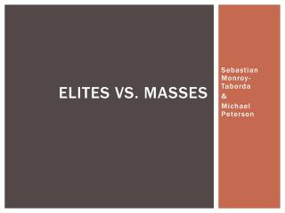 Elites vs. Masses