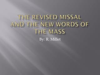 The Revised Missal  and the New Words of the Mass