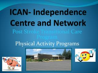 ICAN- Independence Centre and Network