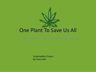 One Plant To Save Us All