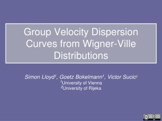 Group Velocity Dispersion Curves from Wigner-Ville Distributions