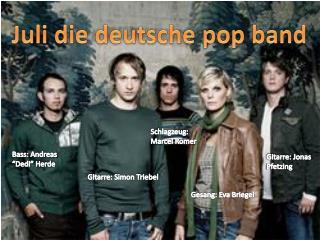 Juli  die deutsche pop band