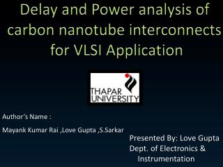 Delay and Power analysis of  carbon nanotube interconnects  for VLSI Application