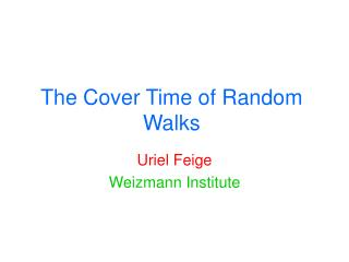 The Cover Time of Random Walks