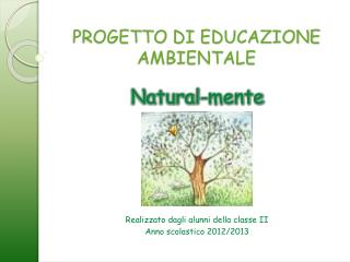 PROGETTO  DI  EDUCAZIONE       AMBIENTALE