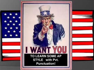 TO LEARN SOME AP STYLE   with Pvt. Punctuation!