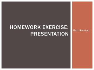 Homework  exercise:  presentation