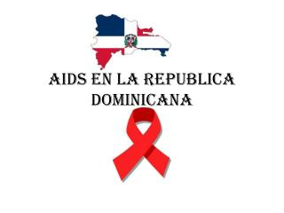 AIDS en la  Republica Dominicana