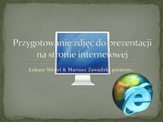 Przygotowanie zdjęć do prezentacji na stronie internetowej