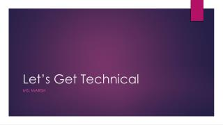 Let�s Get Technical