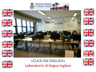 «CLICK ON ENGLISH» Laboratorio di lingua inglese